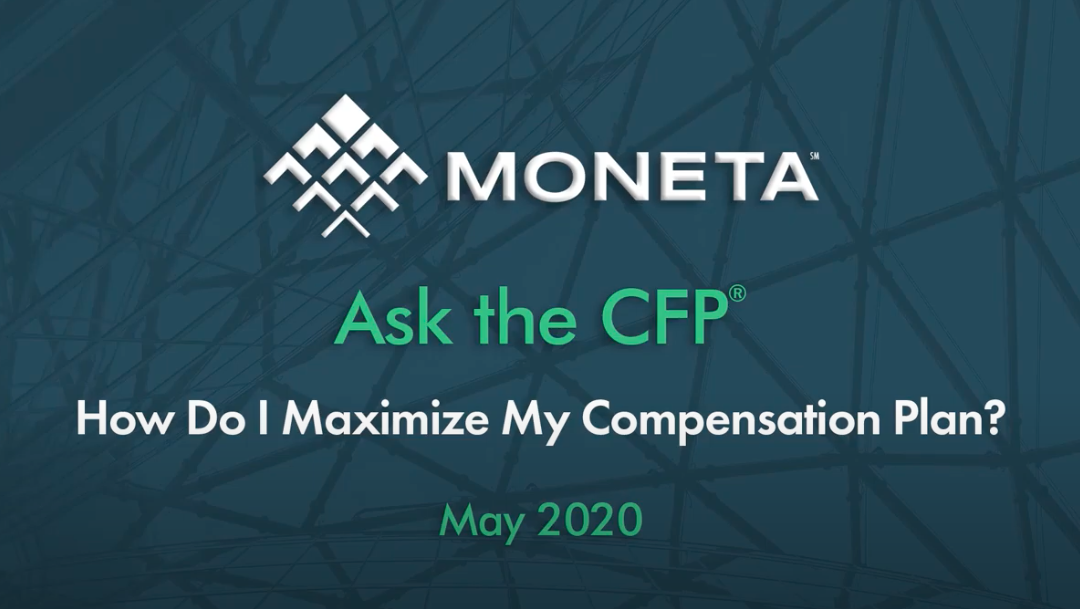 Ask the CFP: How Do I Maximize My Compensation Plan?