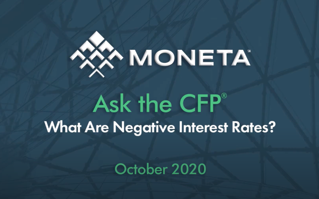 Ask the CFP: What Are Negative Interest Rates?