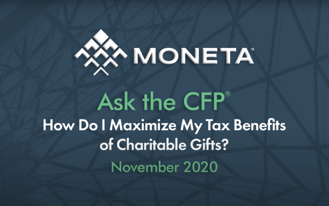 Ask the CFP: How do I maximize the tax benefits of charitable gifts?