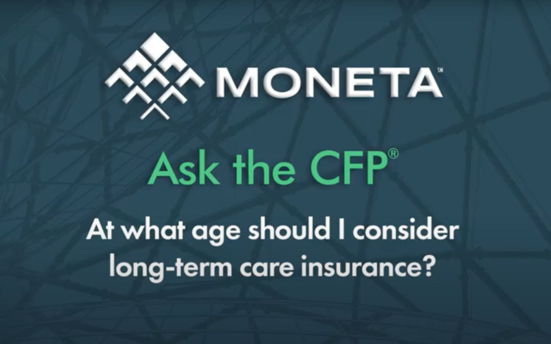 Ask the CFP: At What Age Should I Consider Long-Term Care Insurance?