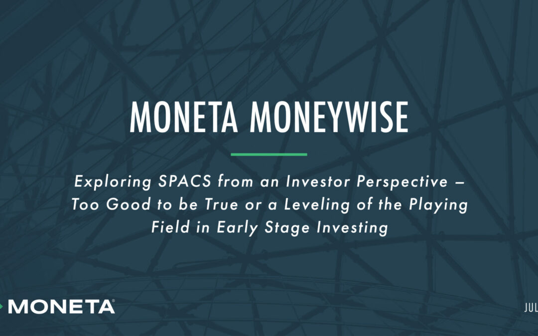 Moneta Moneywise Podcast: Exploring SPACS from an Investor Perspective