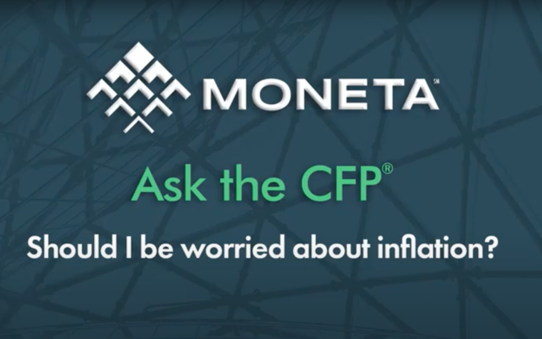Ask the CFP: Should I be worried about inflation?